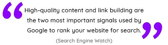 High-quality content and link building are the two most important signals used by Google to rank your website for search.