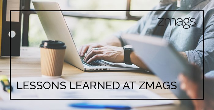 2 Years at Zmags: Lessons Learned