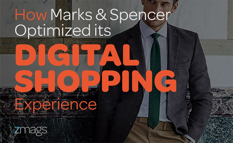 How Marks & Spencer Optimized its Digital Shopping Experience