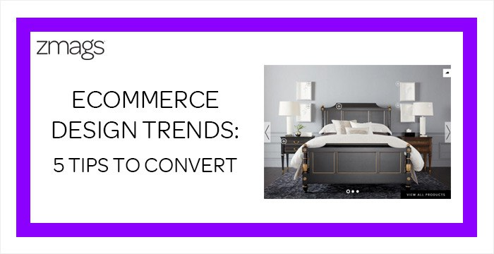 Ecommerce Design Trends: 5 Tips For Conversions