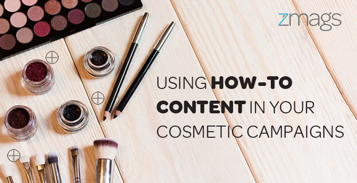Cosmetics Marketing: Using Educational Content In Your Campaigns