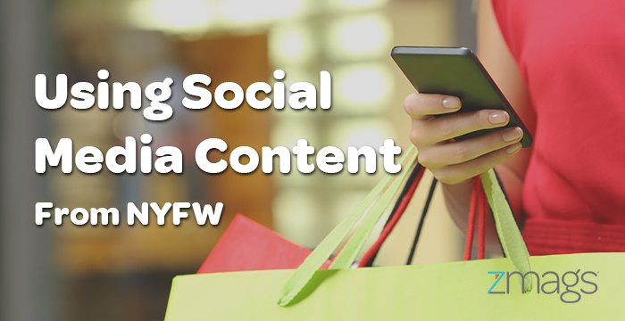 Using Social Media In Your Fashion Week Content