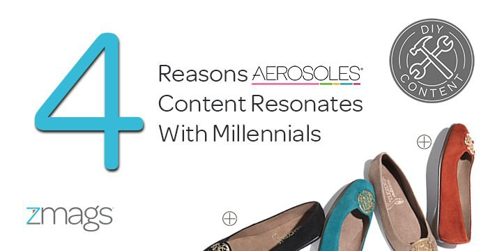 DIY Content: The 4 Reasons Aerosoles Content Resonates with Target Millennials