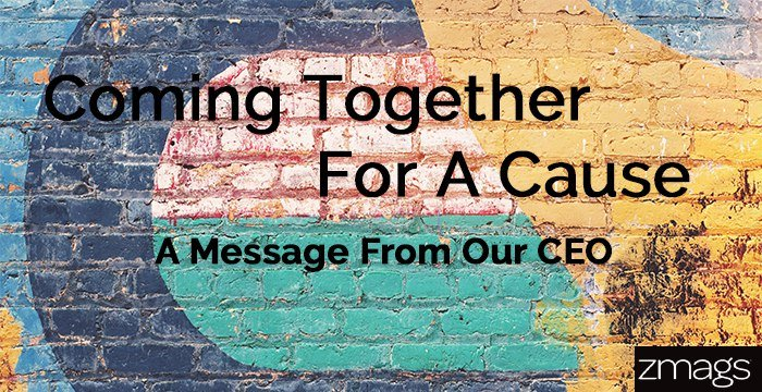 Coming Together For A Cause: A Message From CEO, David Powell