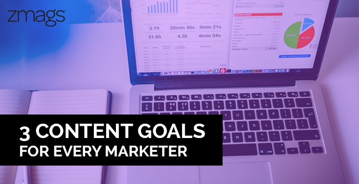 Top 3 Content Marketing Goals For Every Brand