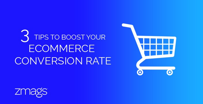Increasing Your Ecommerce Conversion Rate