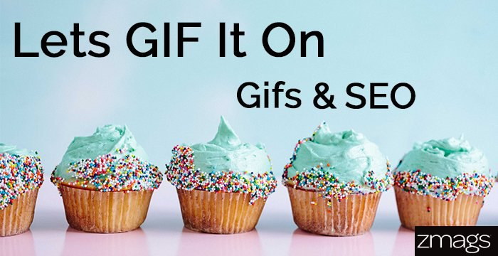 Let's GIF It On: Gifs and SEO