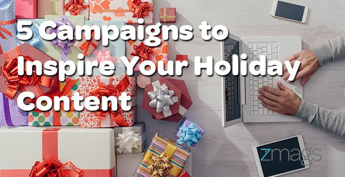 5 Campaigns to Inspire Your Holiday Content