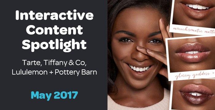 Interactive Content Spotlight: Lululemon, Tarte, Pottery Barn + More