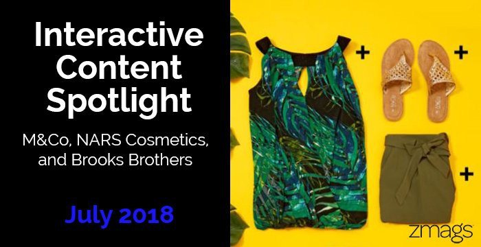 Interactive Content Spotlight: M&Co, Brooks Brothers, and NARS