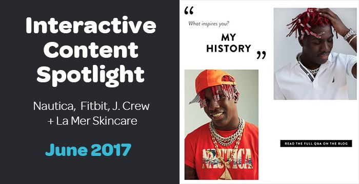 Interactive Content Spotlight: Nautica, Fitbit, J. Crew + More