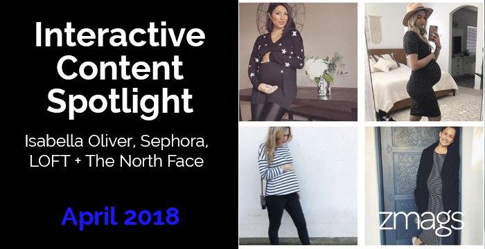 Interactive Content Spotlight: Isabella Oliver, Sephora, LOFT