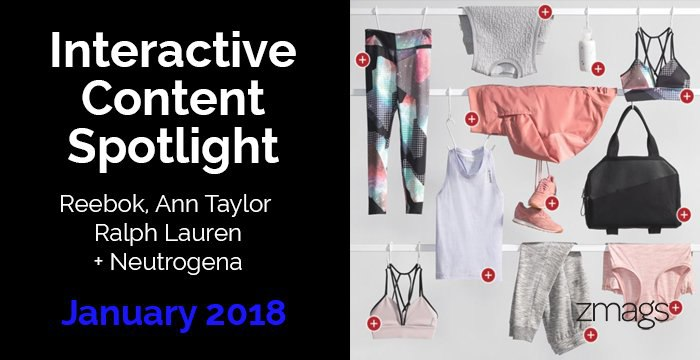 Interactive Content Spotlight: Reebok, Ann Taylor, Neutrogena