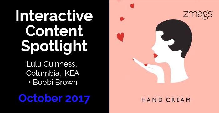 Interactive Content Spotlight: Lulu Guinness, Columbia, Bobbi Brown + More
