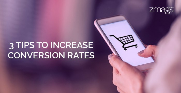Increase Conversion Rates - 3 Tips For Retailers