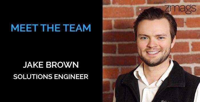 Meet the Zmags Team: Jake Brown, Solutions Engineer