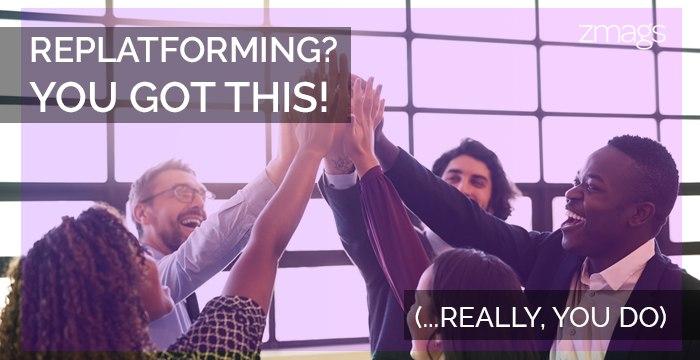 Replatforming: You Got This
