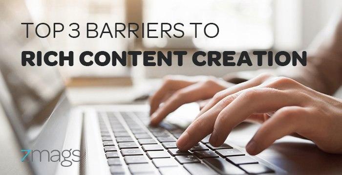 Rich Content Creation: Top 3 Challenges