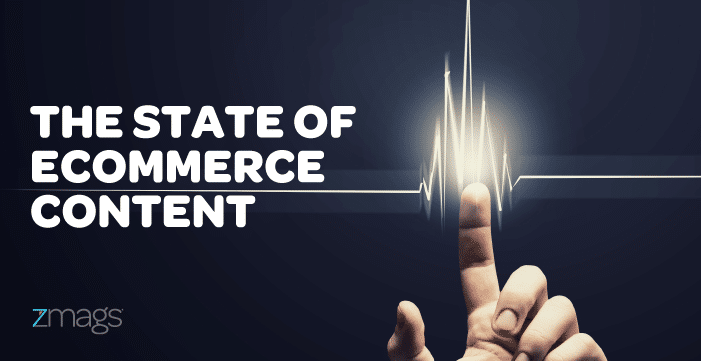 The State of Ecommerce Content