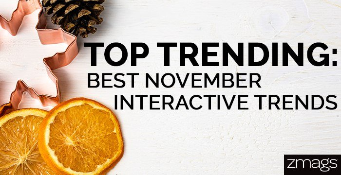 On Trend: Top Interactive Trends of November