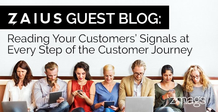 Guest Blog - Reading Your Customers' Signals at Every Step of the Customer Journey