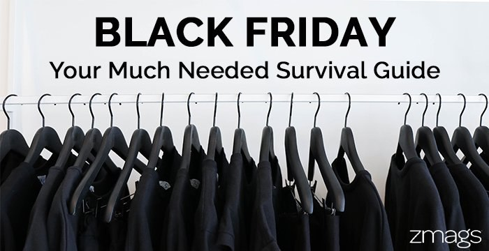 Black Friday: Your Much Needed Survival Guide