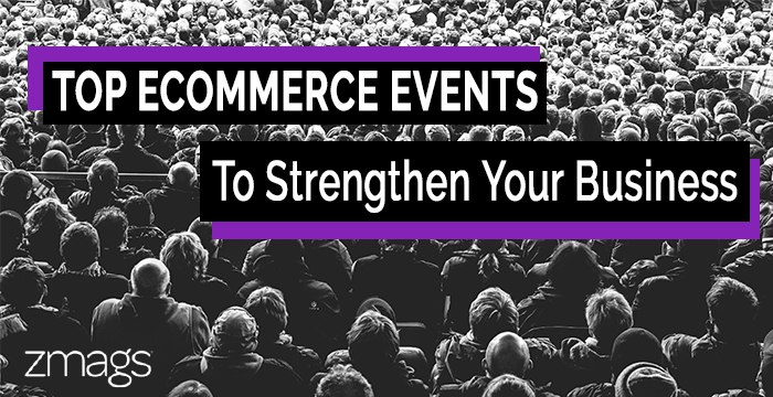 Top Ecommerce Events to Strengthen Your Business