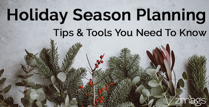 Holiday Season Planning: Tips & Tools You Need To Know