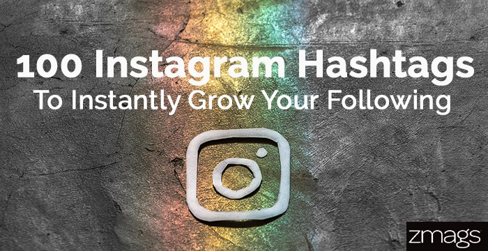 Top 100 Instagram Hashtags To Grow Your Following