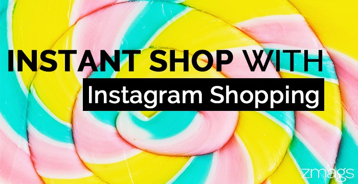 Instant Shopping With Instagram Shopping