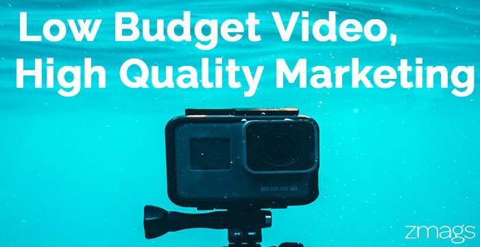 Low Budget Videos, High-Quality Marketing