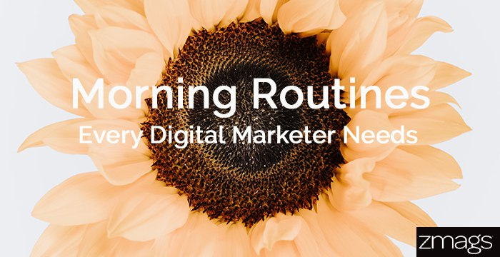 Morning Routines Every Digital Marketer Should Do