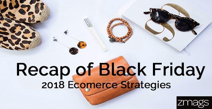 Recap of 2018 Black Friday Ecommerce Strategies