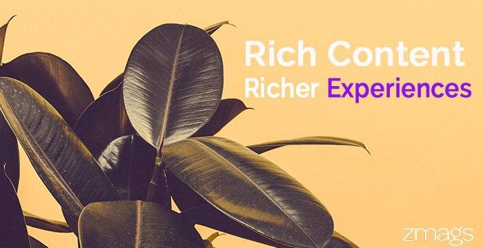 Rich Content, Richer Experiences