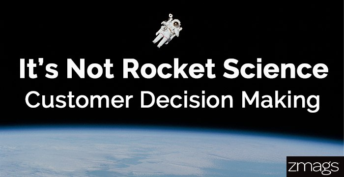 It's Not Rocket Science: The Science Behind Customer Decision Making