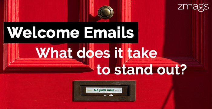 Welcome Emails: What You Need To Know To Stand Out