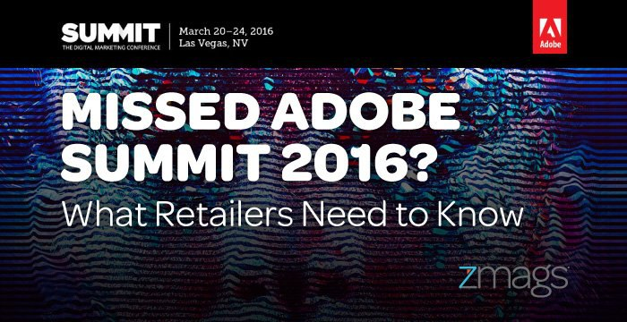 Missed Adobe Summit? What Retailers Need to Know